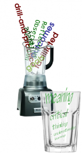 "Picture of a blender in the background, containing words from pedagogy, and a glass in the foreground containing the words ""meaning, critical thinking"" and others."